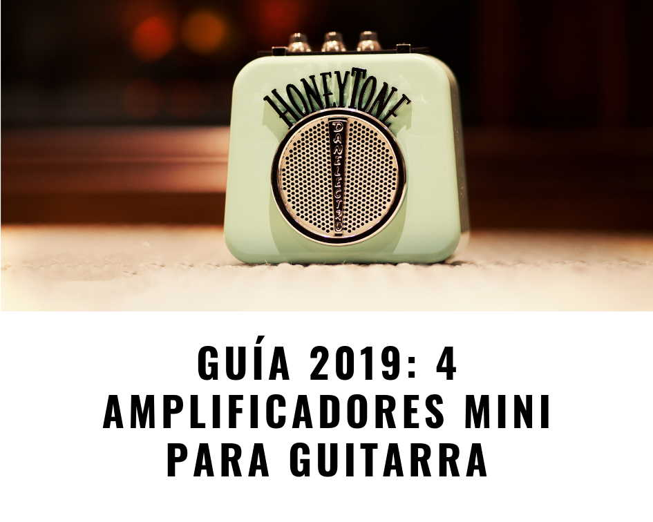 Guía 2019_ 4 amplificadores mini para guitarra